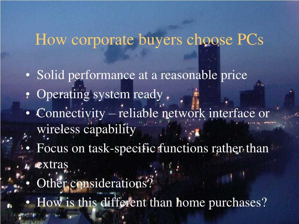 How corporate buyers choose PCs