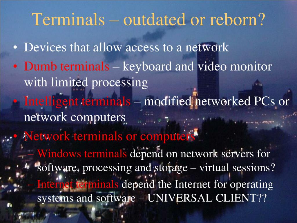 Terminals – outdated or reborn?