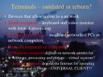 terminals outdated or reborn