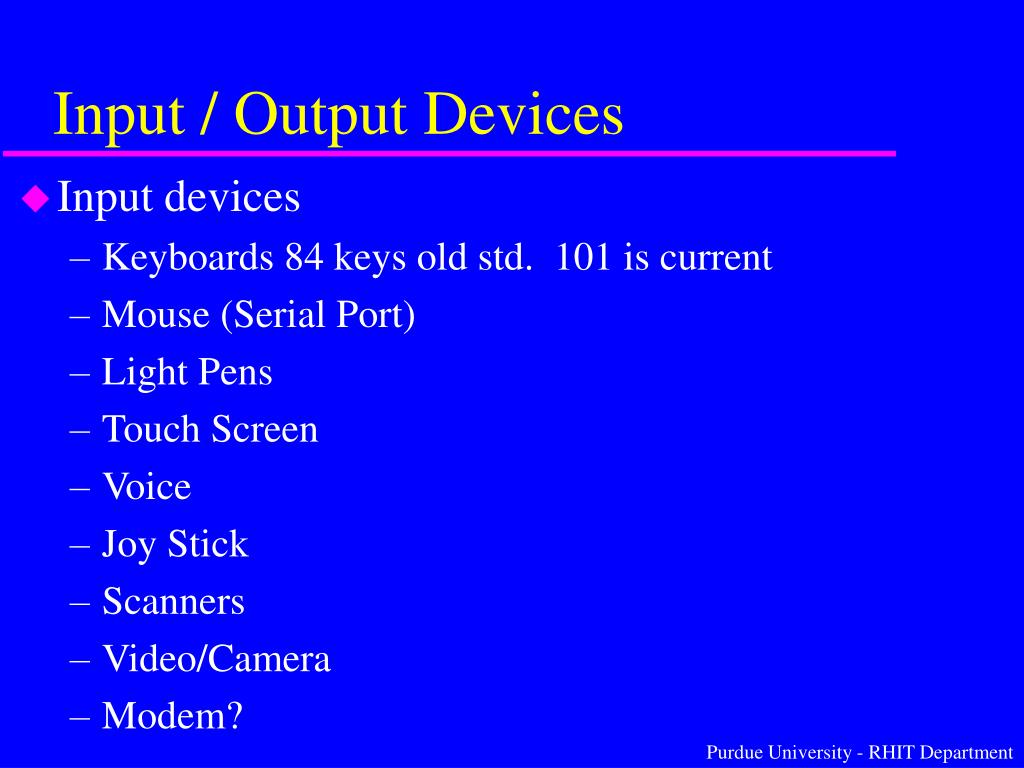 Input / Output Devices