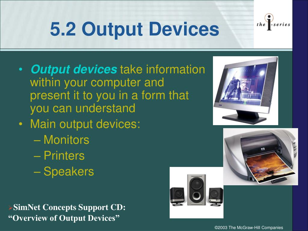 5.2 Output Devices