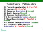 tender training pqq questions