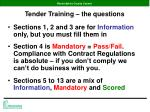 tender training the questions