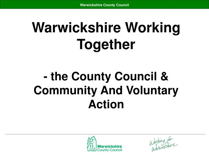 Warwickshire working together the county council community and voluntary action l.jpg