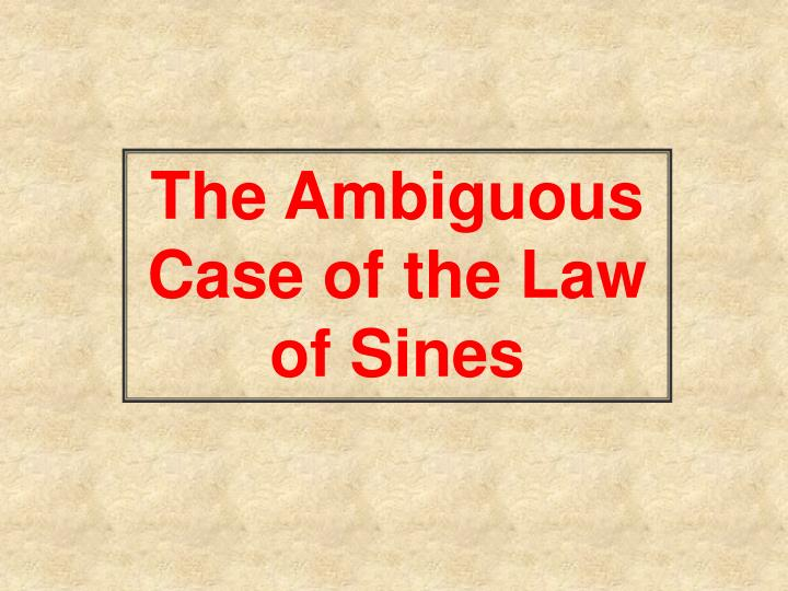 The Ambiguous Case of the Law of Sines