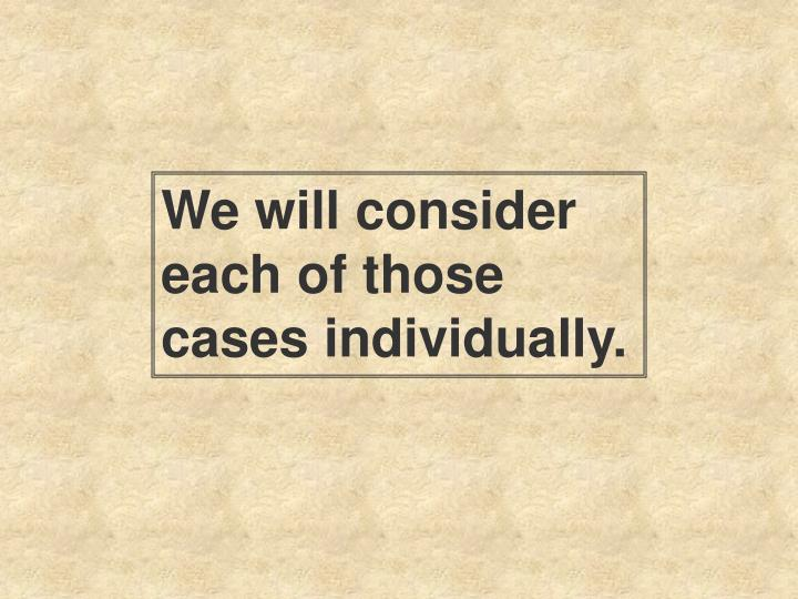 We will consider each of those cases individually.