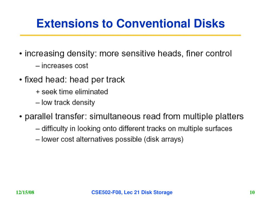 Extensions to Conventional Disks
