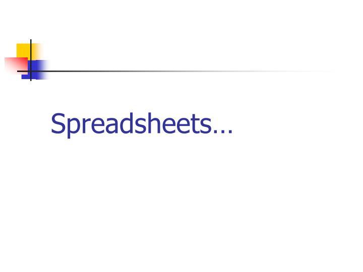 Spreadsheets…