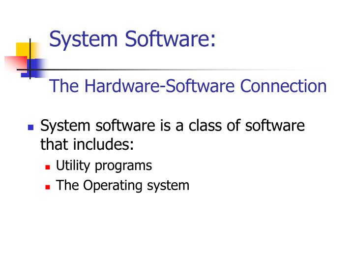 System Software: