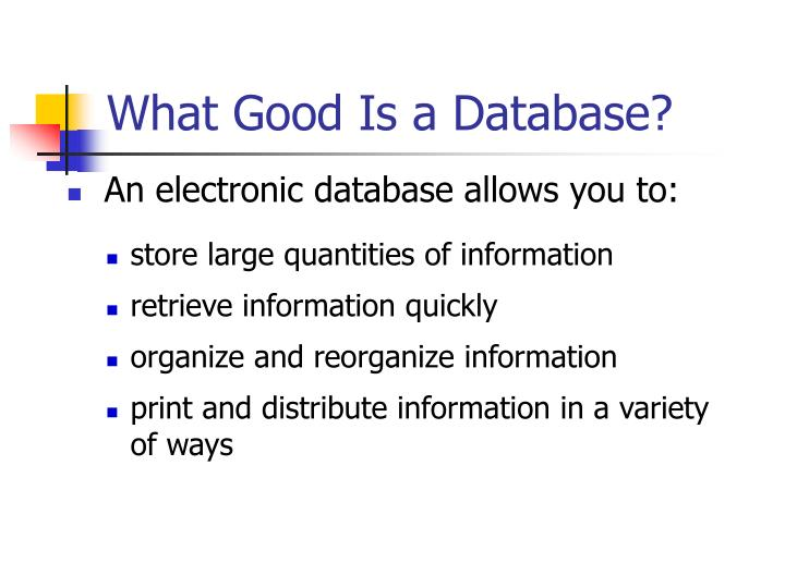 What Good Is a Database?