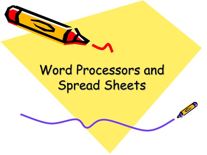 Word Processors and Spread Sheets