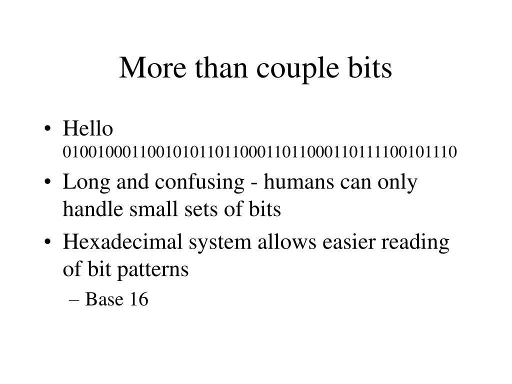 More than couple bits