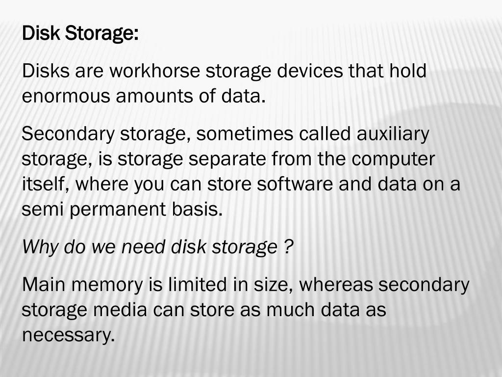 Disk Storage: