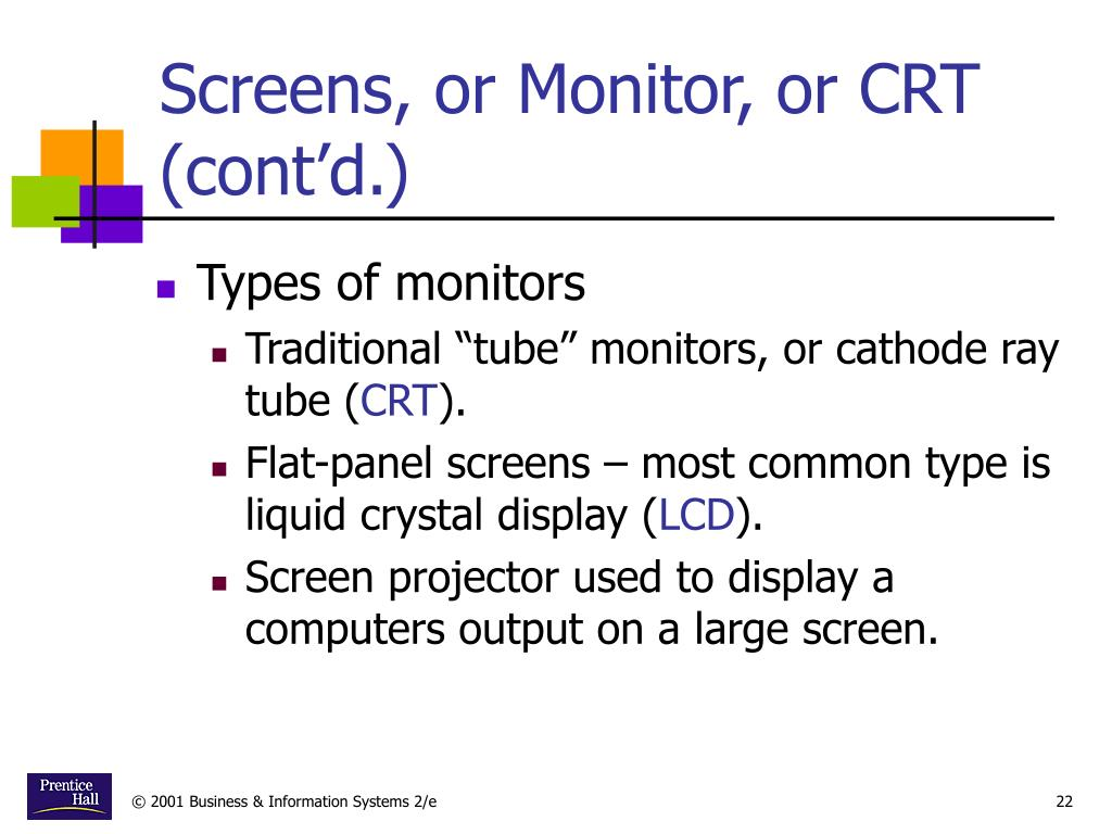 Screens, or Monitor, or CRT (cont'd.)