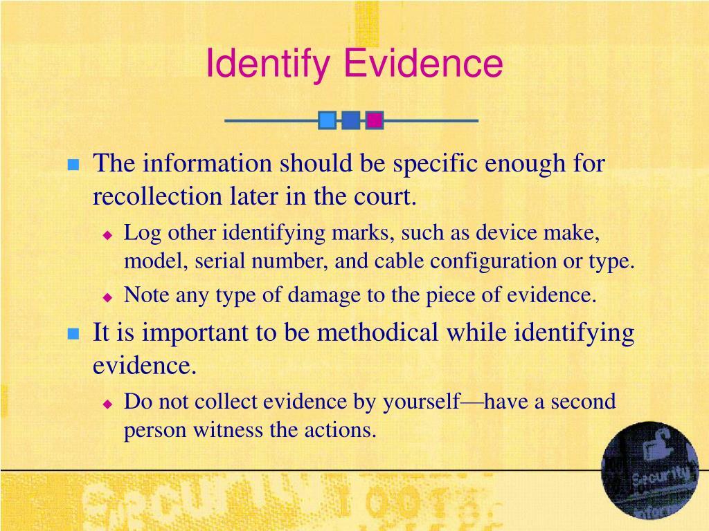 Identify Evidence