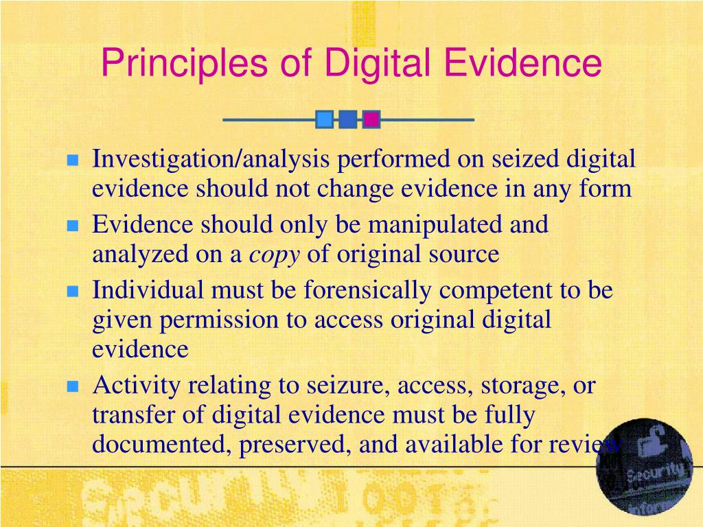 Principles of Digital Evidence