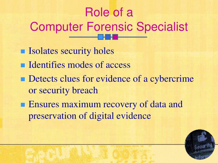 Role of a computer forensic specialist