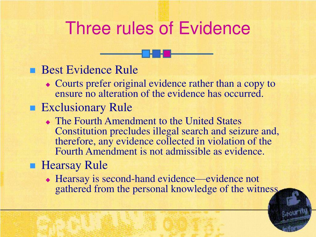 Three rules of Evidence
