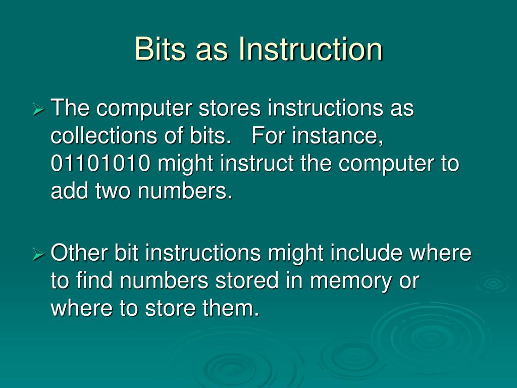 Bits as Instruction