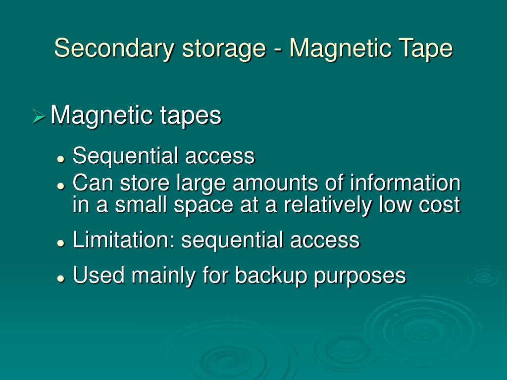 Secondary storage - Magnetic Tape