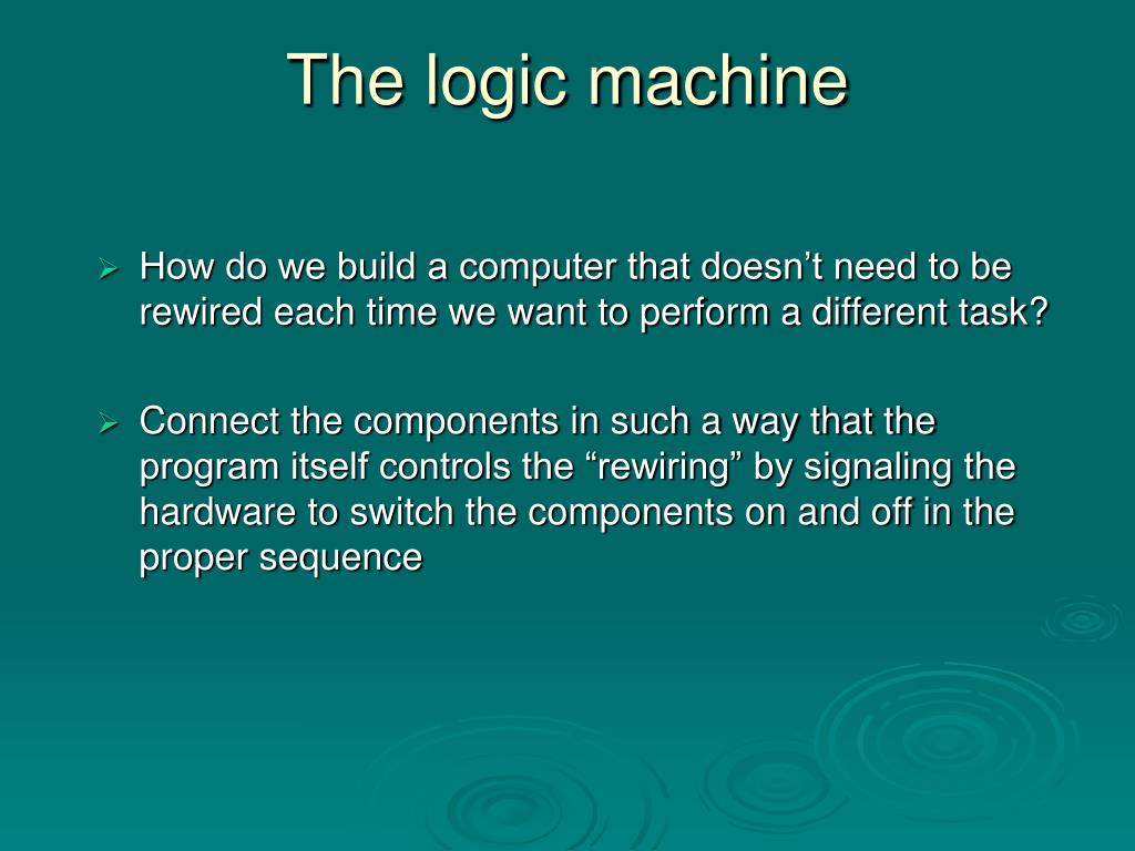 The logic machine