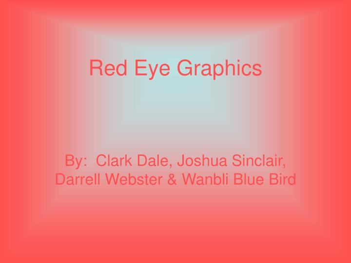 Red eye graphics