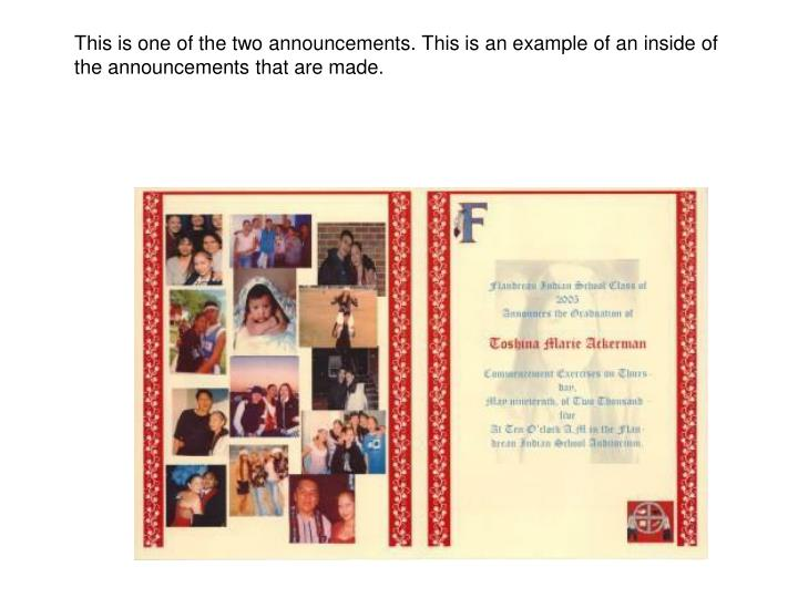 This is one of the two announcements. This is an example of an inside of the announcements that are made.