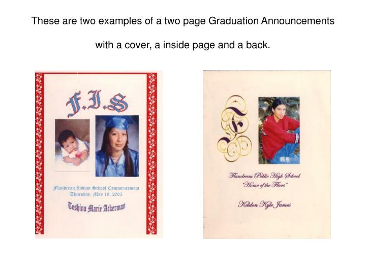 These are two examples of a two page graduation announcements with a cover a inside page and a back