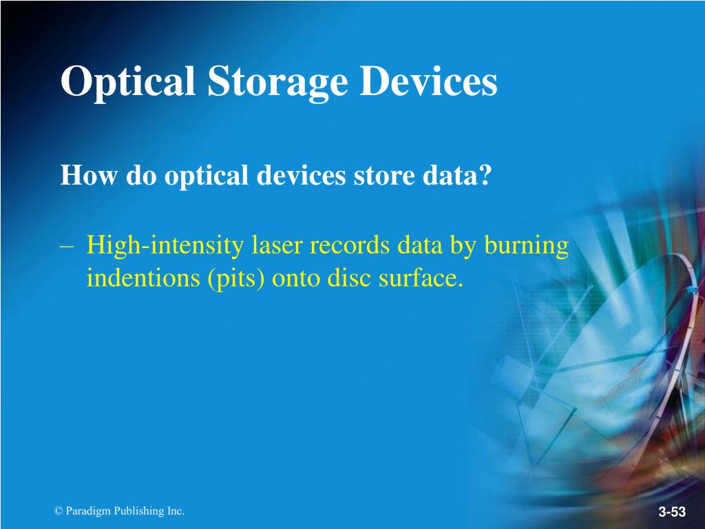 How do optical devices store data?