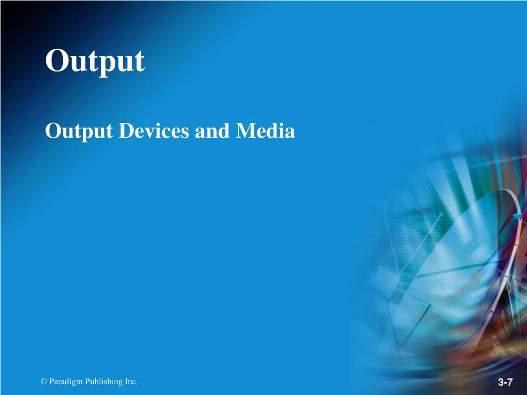 Output Devices and Media