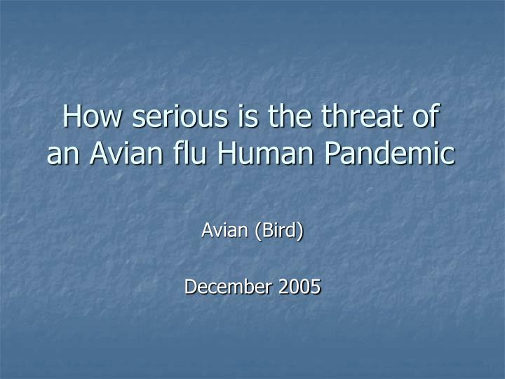 How serious is the threat of an avian flu human pandemic