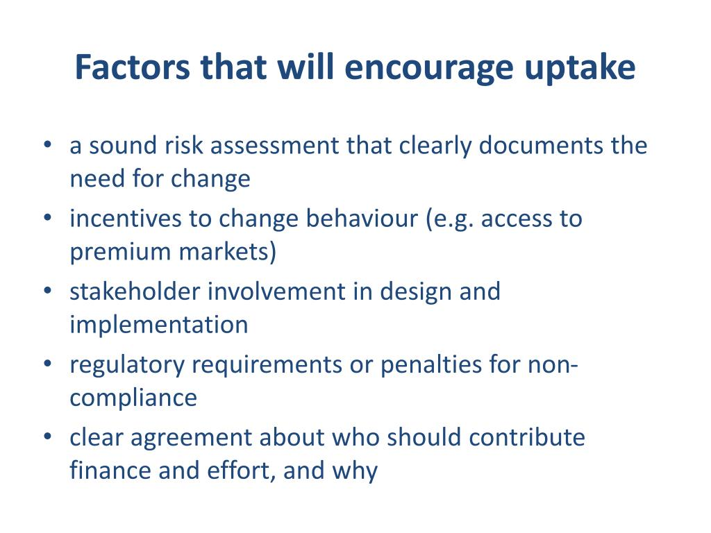Factors that will encourage uptake