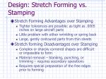 design stretch forming vs stamping