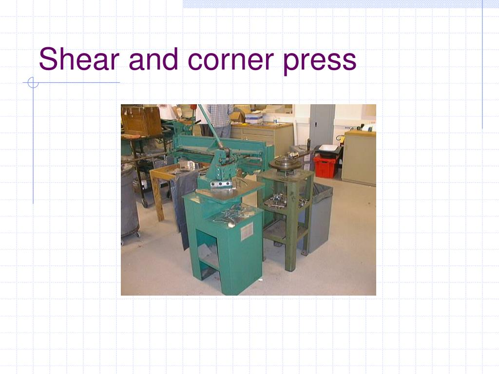 Shear and corner press