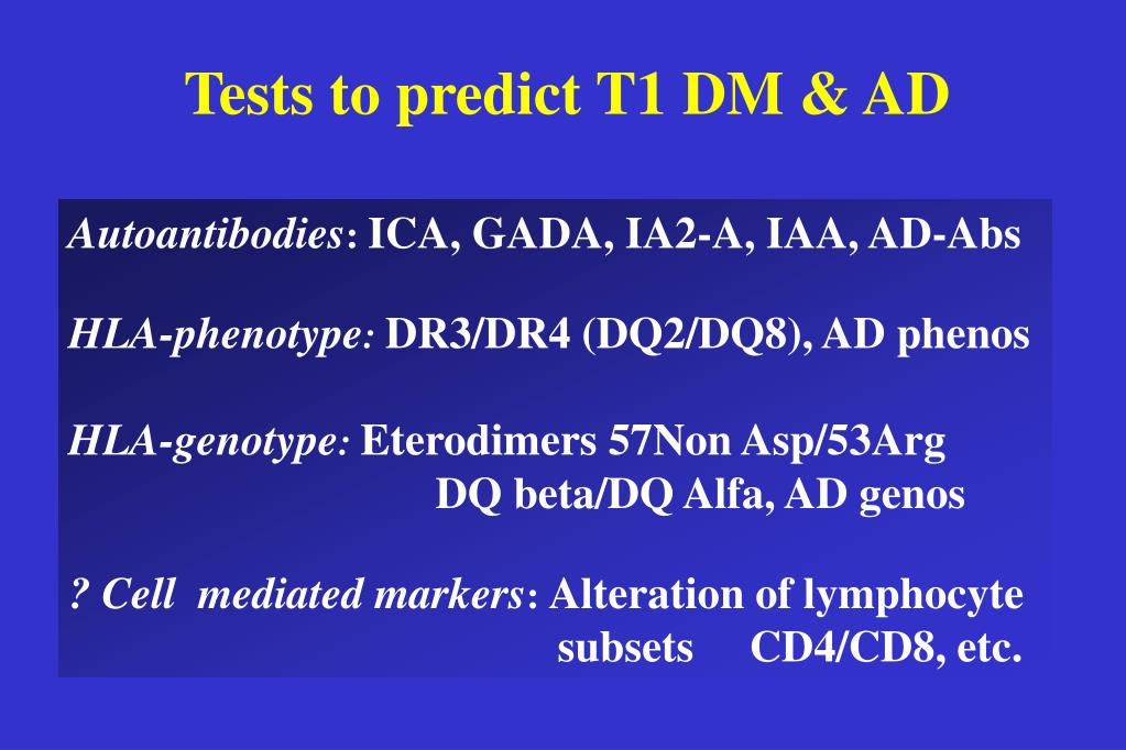 Tests to predict T1 DM & AD