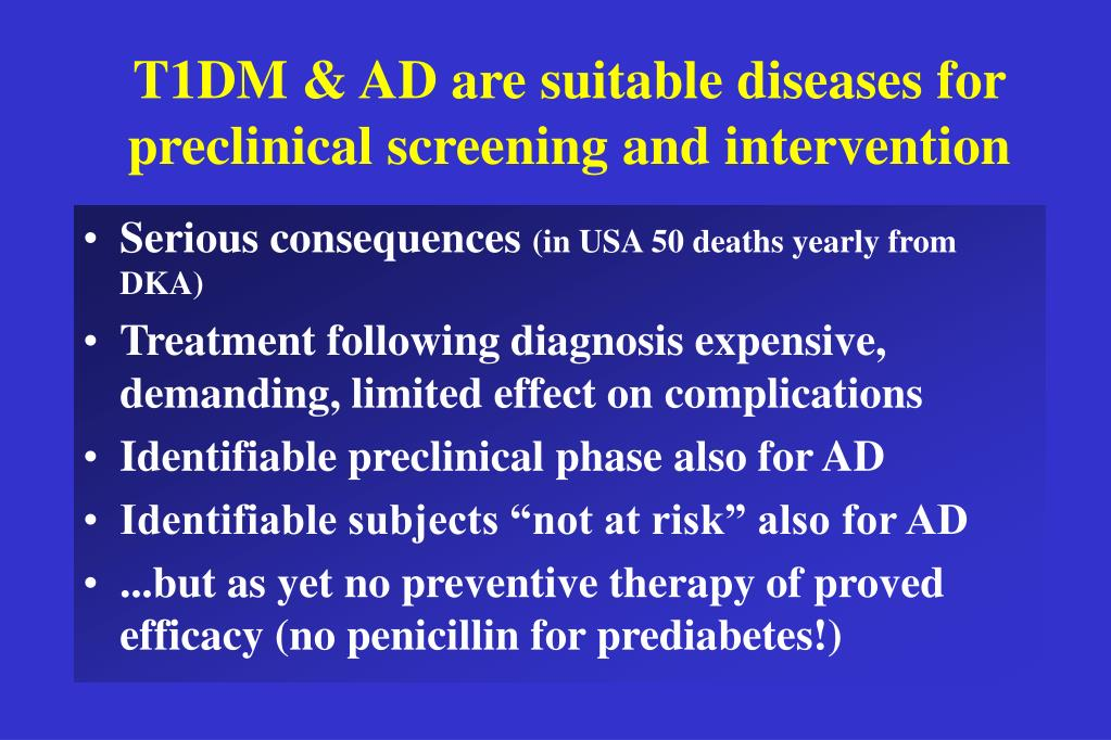 T1DM & AD are suitable diseases for preclinical screening and intervention