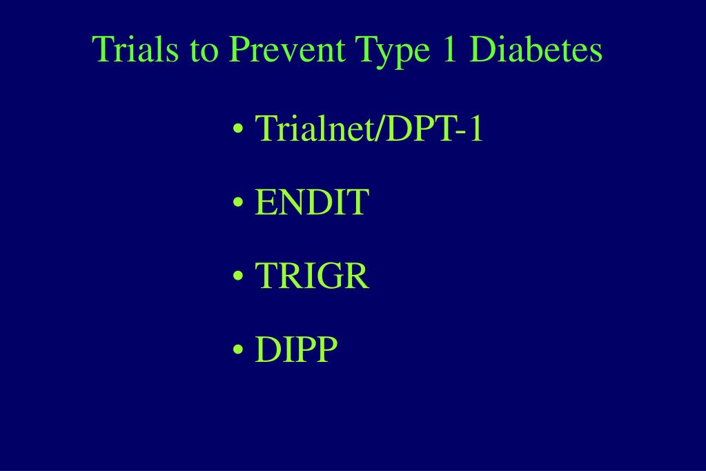 Trials to Prevent Type 1 Diabetes