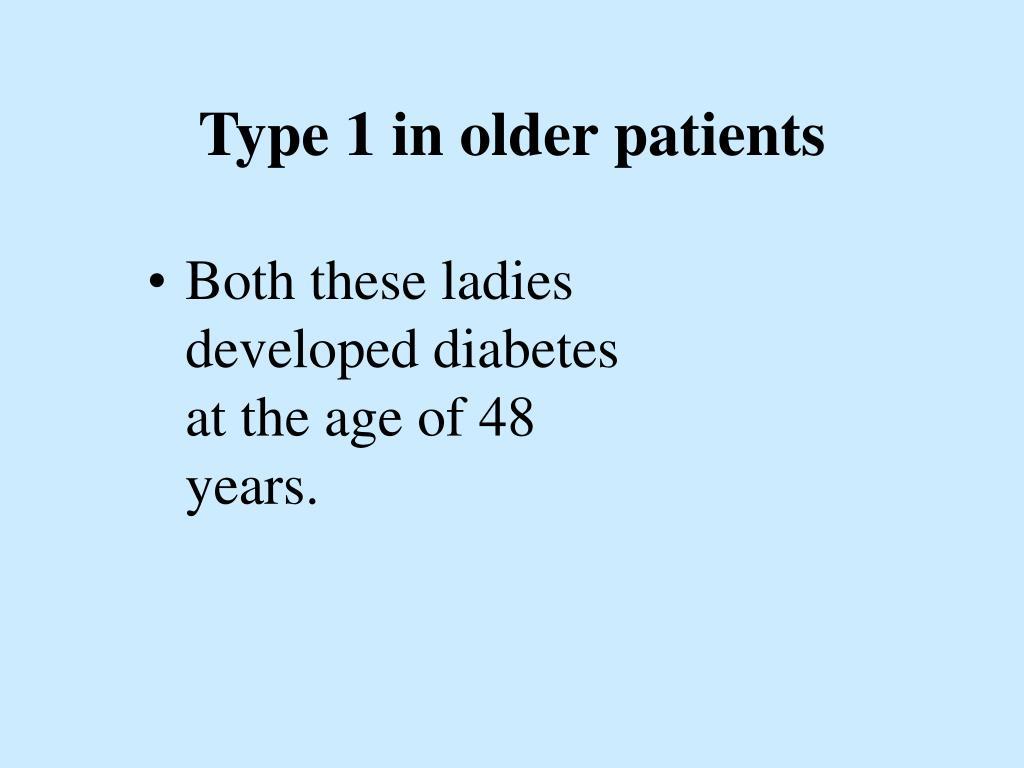 Type 1 in older patients