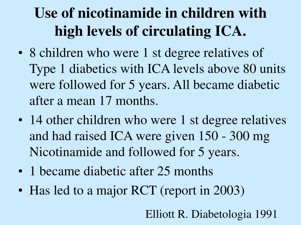Use of nicotinamide in children with high levels of circulating ICA.