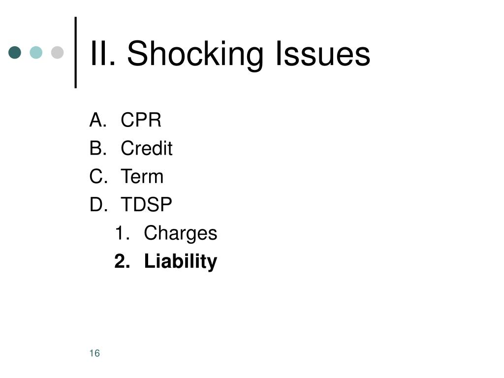 II. Shocking Issues