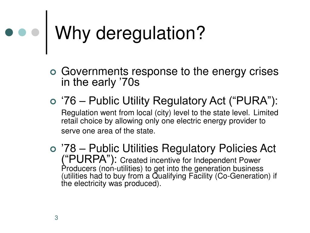 Why deregulation?