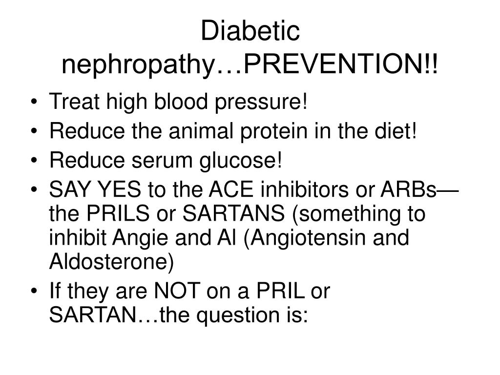 Diabetic nephropathy…PREVENTION!!