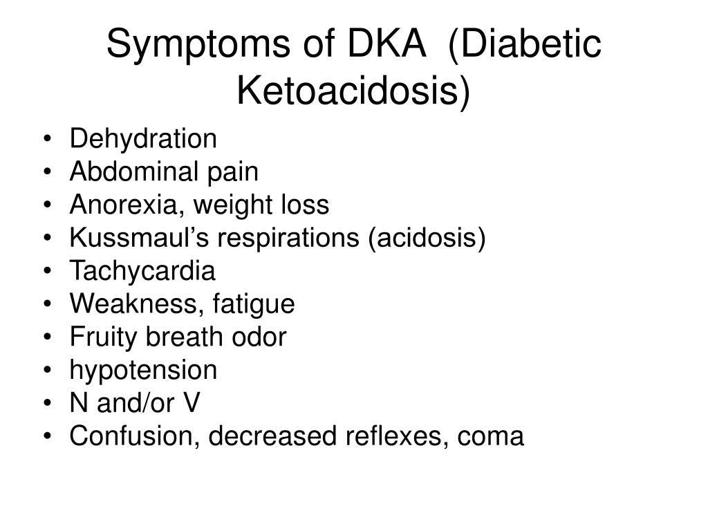Symptoms of DKA  (Diabetic Ketoacidosis)