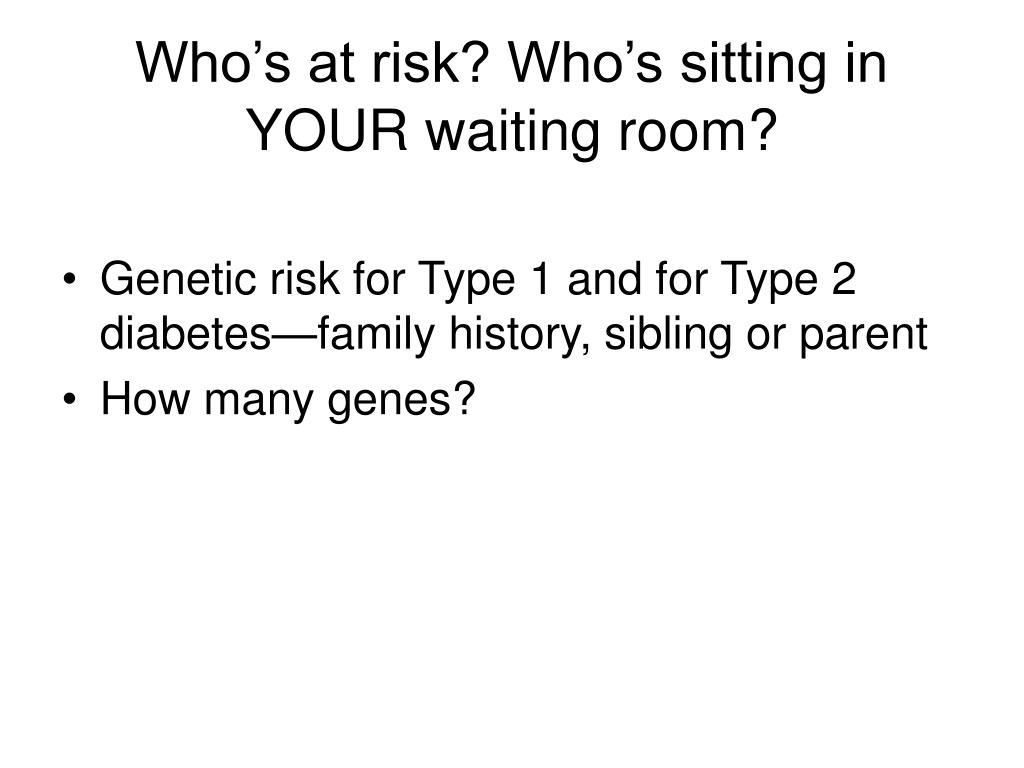 Who's at risk? Who's sitting in YOUR waiting room?