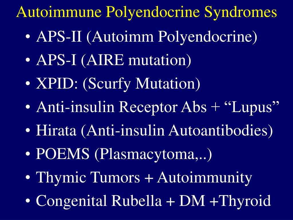 Autoimmune Polyendocrine Syndromes