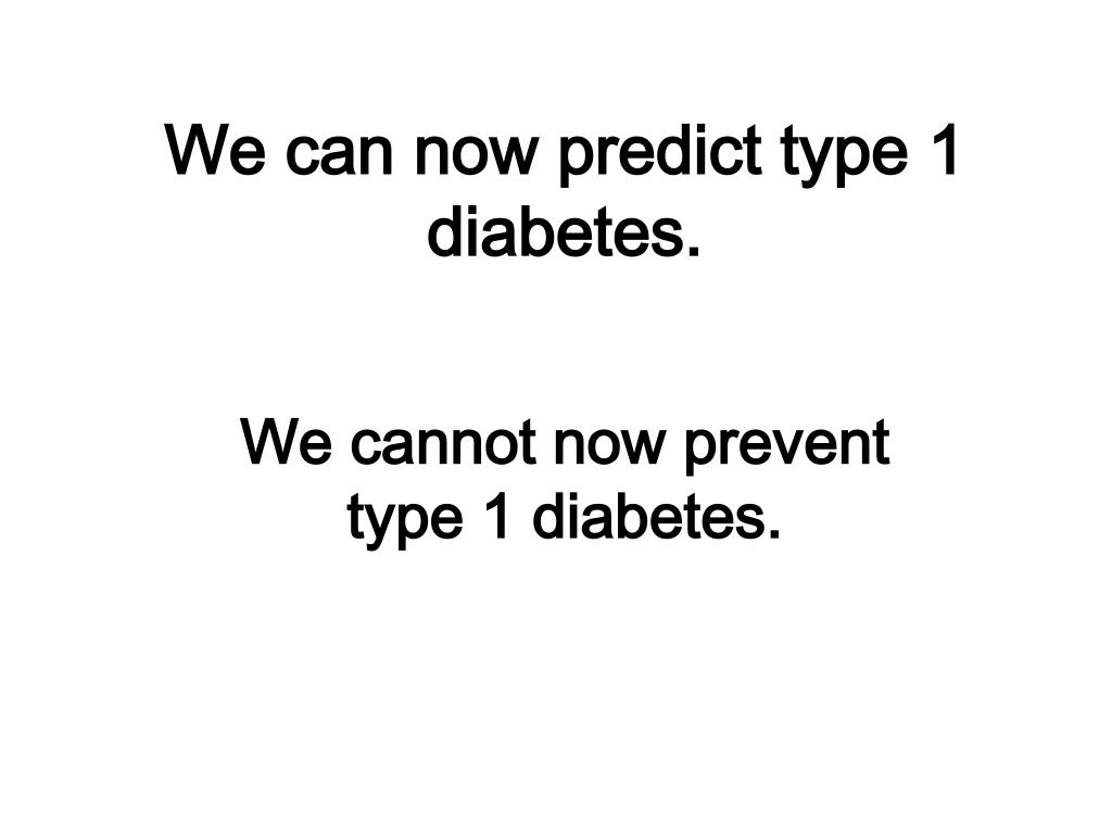 We can now predict type 1 diabetes.