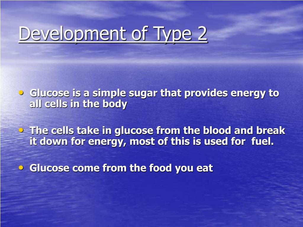 Development of Type 2