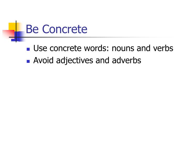 Be Concrete