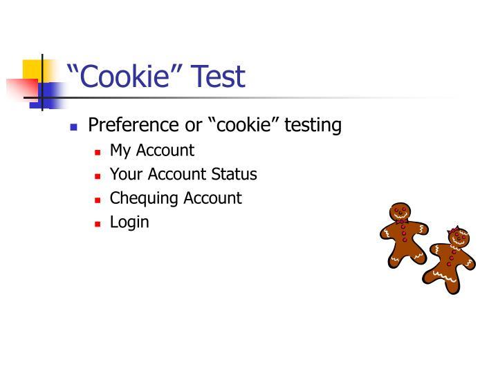 """Cookie"" Test"