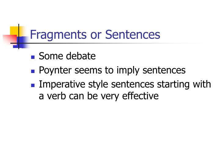 Fragments or Sentences